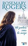 Un palais sous la neige : T1 - Voyage au coeur de la Russie impériale