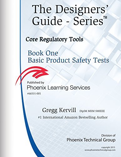 Book One Basic Product Safety Tests: Core Regulatory Tools (Designers' Guide Series 15) (English Edition) -