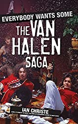 Everybody Wants Some: The Van Halen Saga by Ian Christe (2007-08-01)