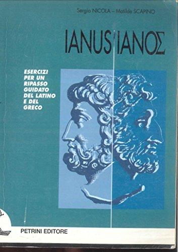 Ianus Ianoe. Esercizi per un ripasso guidato del latino e del greco. Con soluzioni. Per le Scuole superiori