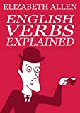 Image de English Verbs Explained (English Edition)