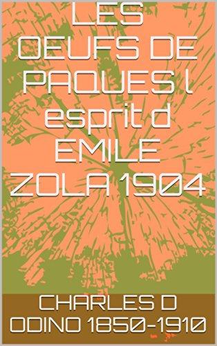 LES OEUFS DE PAQUES l esprit d EMILE ZOLA 1904 par CHARLES D ODINO                1850-1910