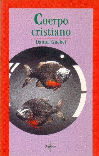 Cuerpo Cristiano (Travesias) por Daniel Guebel