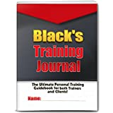 Black's Training Journal: Track all of your workouts, personal training sessions and body measurements (Kindle Unlimited Fitness & Training Book 4) (English Edition)