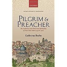 PILGRIM & PREACHER (Oxford Historical Monographs)