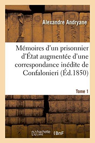 Mémoires d'un prisonnier d'État. augmentée d'une correspondance inédite de Confalonieri T01