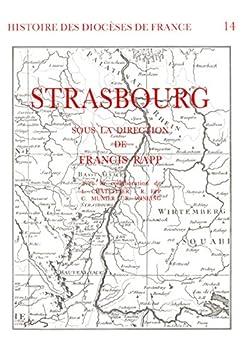 Histoire des diocèses de France - Le diocèse de Strasbourg par [Francis, Rapp]