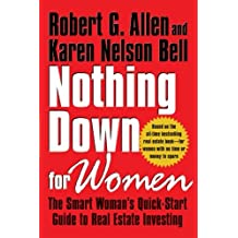 Nothing Down for Women: The Smart Woman's Quick-Start Guide to Real Estate Investing by Robert G. Allen (2011-05-01)