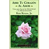 Abre Tu Corazon Al Amor/ Open Your Heart to Love (Seleccion Edaf) (Spanish Edition) by Keyes, K., Jr. (1998) Paperback