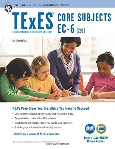 TExES Core Subjects EC-6 (291) Book Online (TExES Teacher Certification Test Prep) by Dr. Luis A. Rosado Ed.D. (2016-03-29)