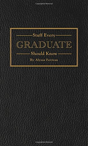 stuff-every-graduate-should-know-a-handbook-for-the-real-world