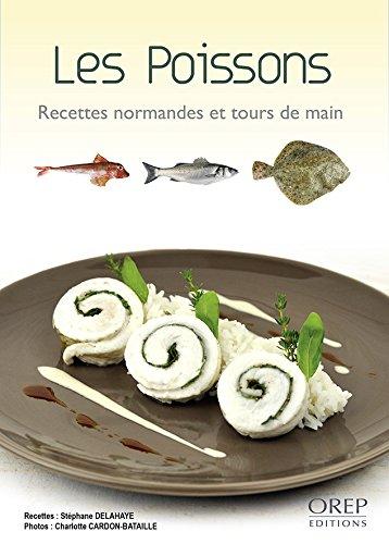 Les poissons, recettes normandes et tours de main par Stéphane DELAHAYE