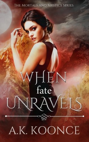 When Fate Unravels: Volume 2 (The Mortals and Mystics Series)