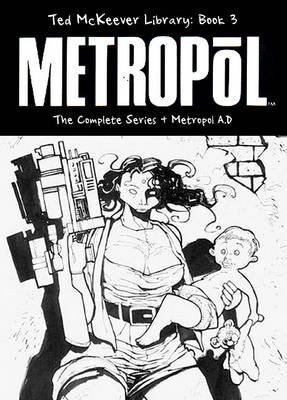 [Ted McKeever Library: Metropol Bk. 3] (By: Ted McKeever) [published: April, 2009]