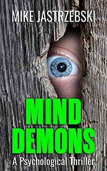 Mind Demons: A Psychological Thriller by [Jastrzebski, Mike]