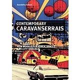 Contemporary caravanserais