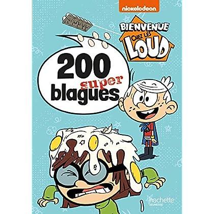 Bienvenue chez les Loud-200 super blagues