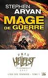 L'Âge des Ténèbres, T1 : Mage de guerre (Prix Hellfest Inferno 2017)
