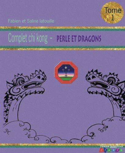 complet Chi Kong de perle et dragons tome 1 par Latouile Saline - Fabien