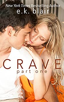 Crave, Part One (The Crave Duet Book 1) (English Edition) di [Blair, E.K.]