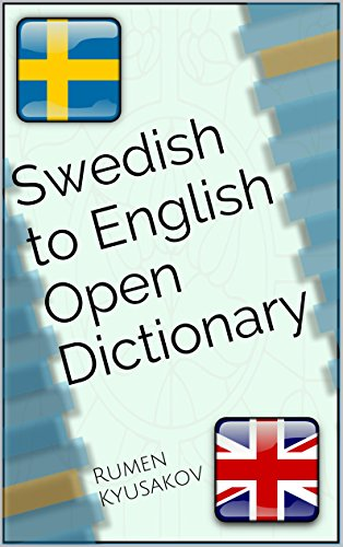 Swedish to English Open Dictionary (Open Source Swedish-English and English-Swedish Dictionaries Book 1) (Swedish Edition)