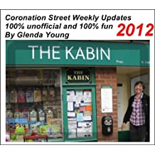 Coronation Street unofficial Weekly Updates - 2012 by Glenda Young (Coronation Street unofficial Weekly Updates by Glenda Young Book 18)
