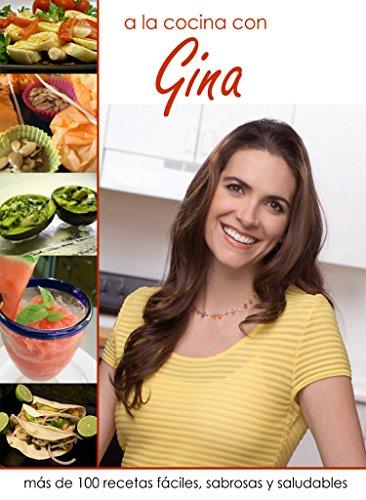 A la Cocina con Gina por Gina Pacheco