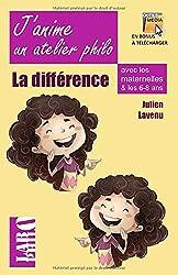 J'anime un atelier philo avec les maternelles!: La Différence et l'identité