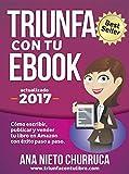 Image de Triunfa con tu ebook: Cómo escribir, publicar y vender tu libro con éxito (Incluye Acceso GRATIS al Taller Online: Escribir tu Bestseller en 60 día