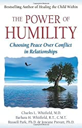The Power of Humility: Choosing Peace over Conflict in Relationships by Charles L. Whitfield (2006-07-18)