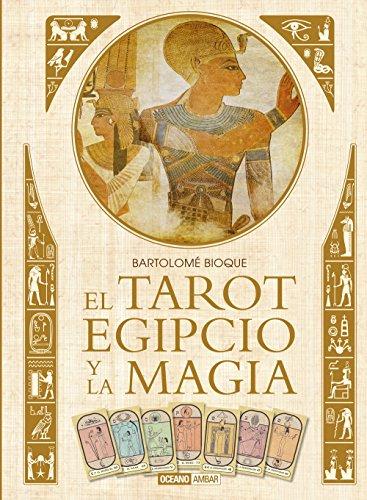 Descargar Libro El Tarot Egipcio y la magia (Esoterismo) de Bartolomé Bioque