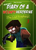 Book for kids: Minecraft Diary of a Wimpy Herobrine 3: The Lost Prophecy