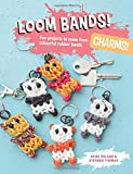 Loom Bands! Charms!: Fun Projects to Make from Colourful Rubber Bands