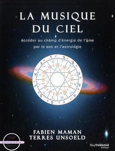 La Musique Du Ciel Acceder Au Champ D Energie - La musique du ciel : Accéder au