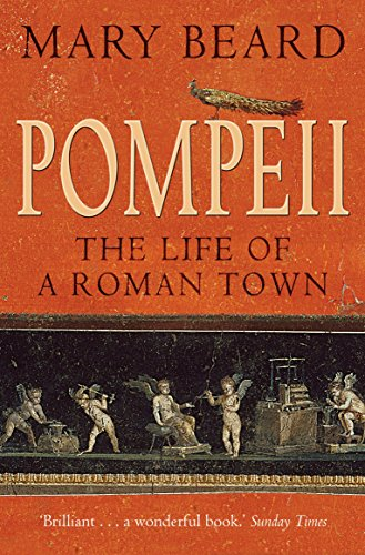 Pompeii: The Life of a Roman Town por Professor Mary Beard