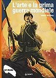 L'arte e la Prima Guerra Mondiale. Ediz. illustrata (Dossier d'art)