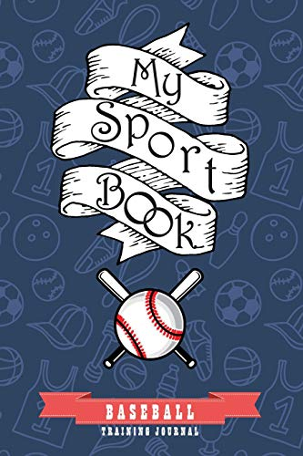 My sport book - Baseball training journal: 200 cream pages with 6