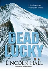 Dead Lucky: Life and Death on Mount Everest by Lincoln Hall (2008-07-01)
