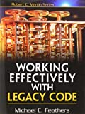 Working Effectively with Legacy Code by Feathers, Michael (2004) Paperback