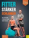 Fitter - Stärker - Schlanker: Hol dir dein Fitnessstudio nach Hause! (Dein Fitnesscoach)