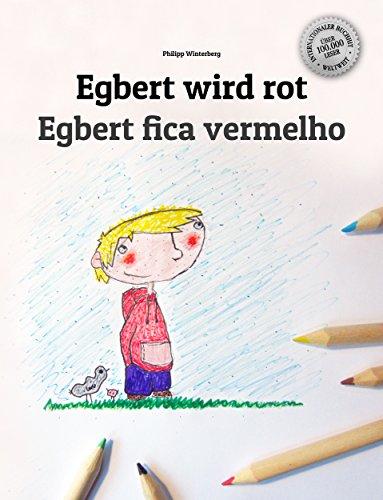 Egbert wird rot/Egbert fica vermelho: Kinderbuch Deutsch-Portugiesisch (Brasilien) (zweisprachig/bilingual)