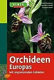 Orchideen Europas. Mit angrenzenden Gebieten (Ulmers Naturführer)
