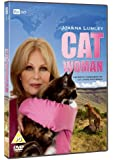 Joanna Lumley: Cat Woman [DVD]