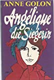 Angelique, die Siegerin - Anne Golon