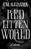 Red Litten World (The Bell Forging Cycle Book 3)