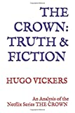 The Crown: Truth & Fiction: An Analysis of - Best Reviews Guide
