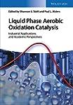 Liquid Phase Aerobic Oxidation Cataly...