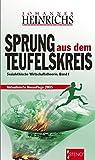Sprung aus dem Teufelskreis: Sozialethische Wirtschaftstheorie, Bd. I