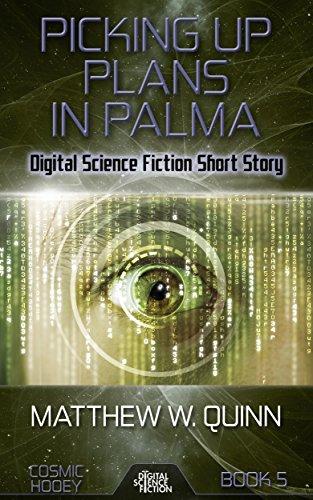 Palma Single (Picking Up Plans in Palma: Digital Science Fiction Short Story (Cosmic Hooey) (English Edition))