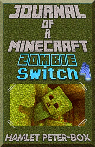 A Minecraft Book Journal Of Minecraft Zombie Part 4 Zombie Switch An Informal Minecraft Book English Edition